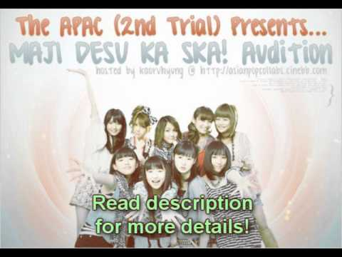 [CLOSED][APAC2 Projects] Maji desu ka Ska Audition