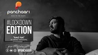 Aao Na   Arvind Venugopal   Panchaari   Back To The Roots   LockDown Edition   Caprice Media Hub Thumb