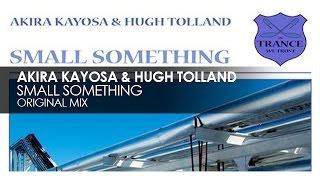 Akira Kayosa & Hugh Tolland - Small Something