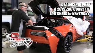 WATCH FULL PREP OF A 2019 ORANGE Z06 FOR CHRIS in KENTUCKY