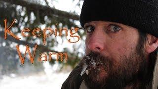 """Woodsmanship 101 - """"keeping warm"""""""