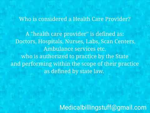 Who is considered as a Healthcare provider?