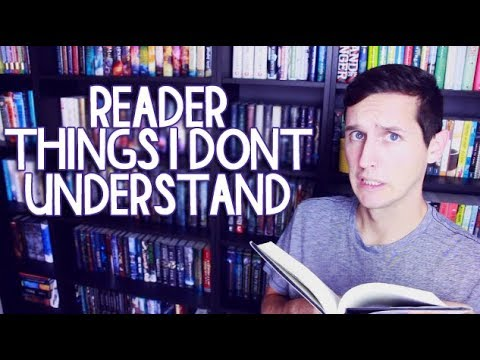 READER THINGS I DON'T UNDERSTAND