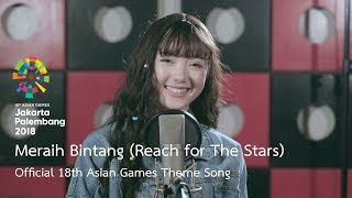 Meraih Bintang (Reach for The Stars) -  18th Asian Games Theme Song by Jannine Weigel