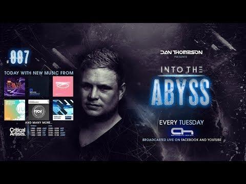 "Dan Thompson present ""Into The Abyss Radioshow #007"""