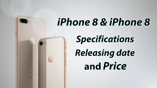 iPhone 8, iPhone 8 Plus - Release date, Price, Specifications & Features