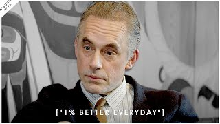 Getting 1% Better Eveŗyday Is The Key To Real Improvement - Jordan Peterson Motivation