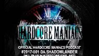 Da Shadowlander @ Millennium Hardcore Vinyl Set Hardcore Maniacs Official Podcast 2017