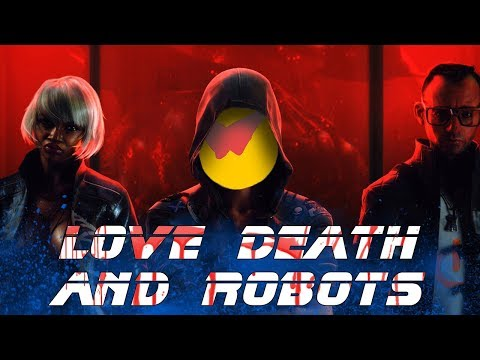 LOVE, DEATH & ROBOTS - СОЧНО И МОЩНО