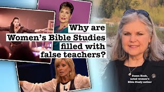 Why are Women's Bible Studies filled with False Teachers?