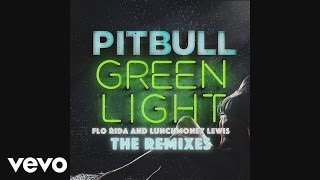 Pitbull - Greenlight (Delirious & Alex K Extended Mix) [Audio] Ft. Flo Rida & LunchMoney Lewis
