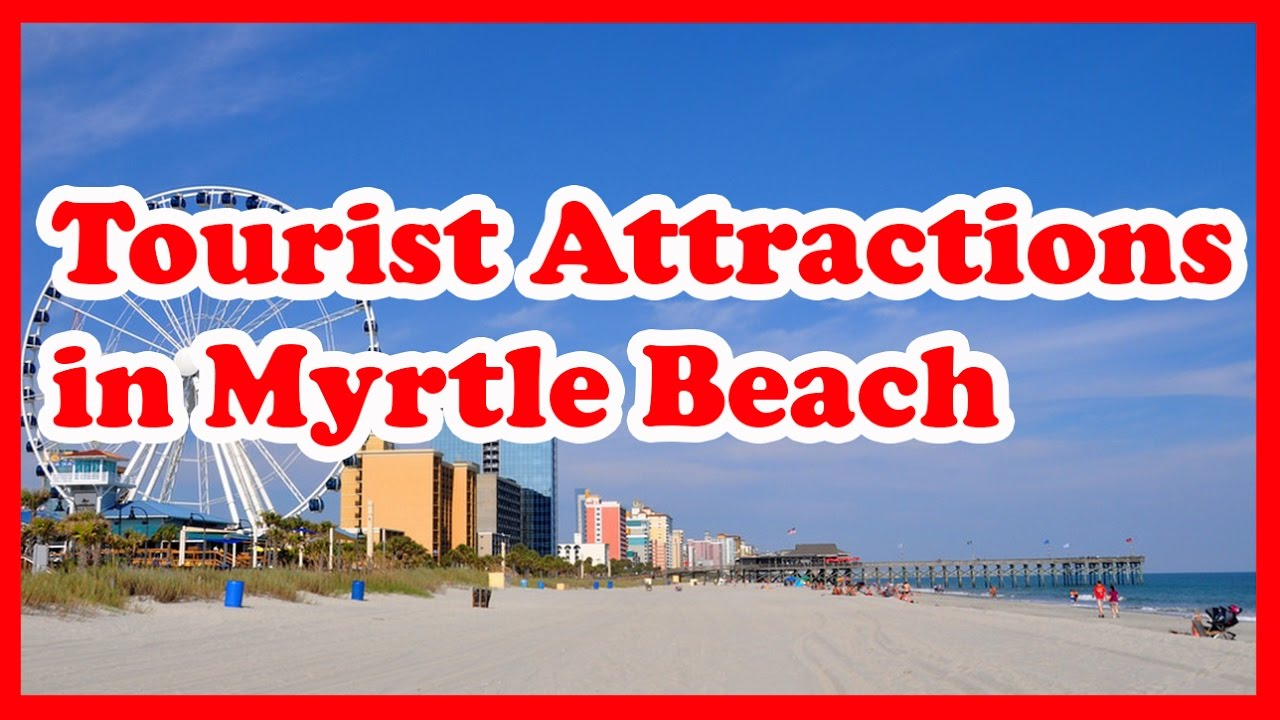 5 Top Rated Tourist Attractions In Myrtle Beach South Carolina
