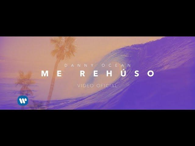 Danny Ocean - Me Rehúso (Official Music Video)