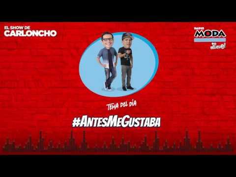 Radio Moda - El Show de Carloncho #AntesMeGustaba 31-05-17