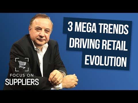 What 3 Mega Trends are Behind the Evolution of Retail?