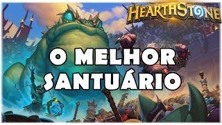 HEARTHSTONE - O MELHOR SANTUÁRIO! (SESSÃO NO RINGUE)