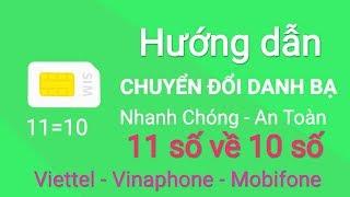 Cách chuyển đổi danh bạ từ 11số sang 10 số, mang Viettel - VinaPhone - MobiFon