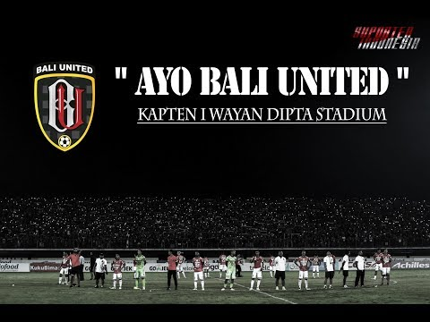 """""""MENGAGUMKAN!!"""" AYO BALI UNITED WITH LYRIC (Kapten I Wayan Dipta Stadium)"""
