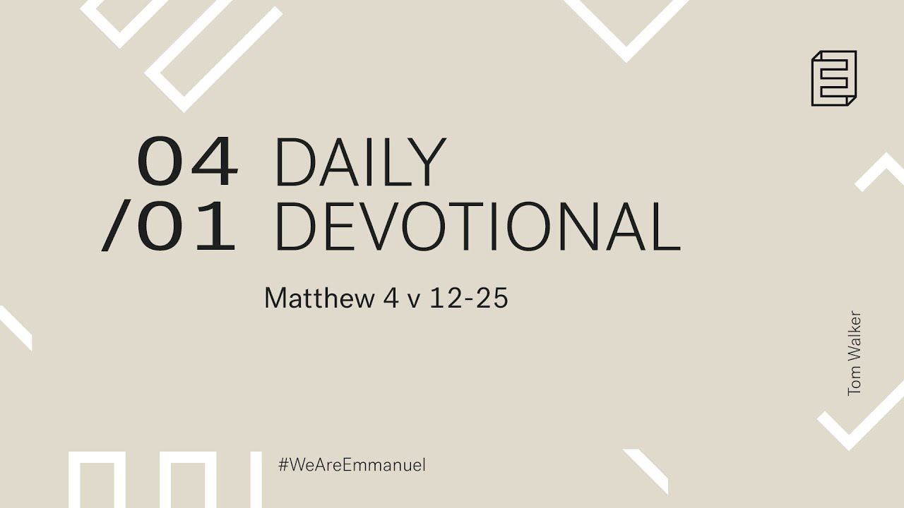 Daily Devotion with Tom Walker // Matthew 4:12-25 Cover Image