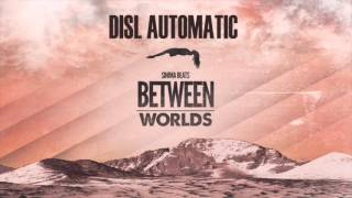 """""""Between Worlds"""" by DISL Automatic (Prod. by Sinima Beats)"""