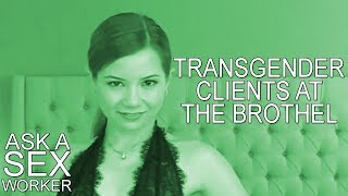 Transgender Clients at the Brothel - Ask a Sex Worker