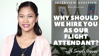 Flight Attendant Interview Questions | Why we should hire you as our flight attendant?