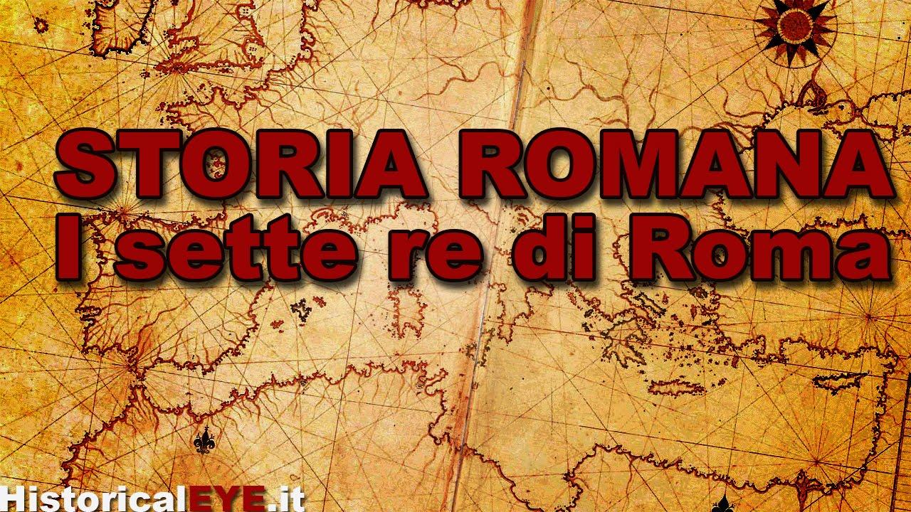 Storia Romana I Sette Re Di Roma Youtube