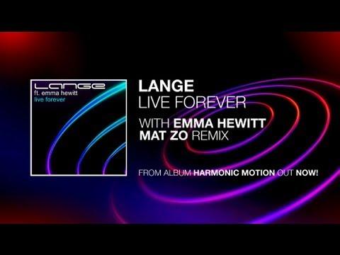 Lange Ft. Emma Hewitt - Live Forever (Mat Zo Remix)