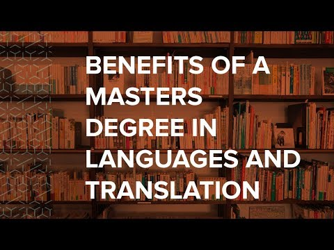 The benefits of a Masters degree in Languages and Translation Studies