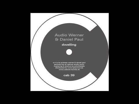 Audio Werner & Daniel Paul - Dwelling