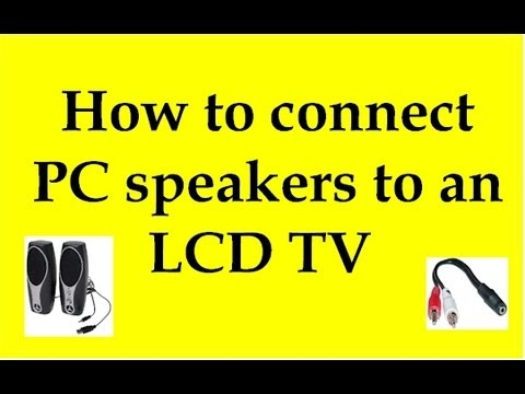 How to connect PC speakers to an LCD TV - YouTube