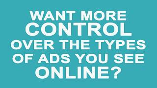 DAA | How to Use WebChoices & AppChoices Control Tools for Interest-Based Advertising
