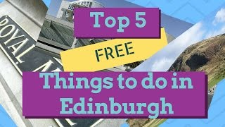 Top 5 FREE things to do in Edinburgh