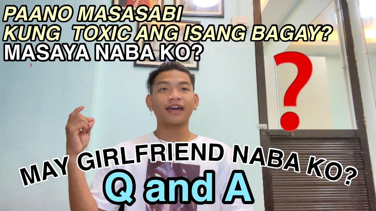 MAY GIRLFRIEND NABA KO?( Q AND A)