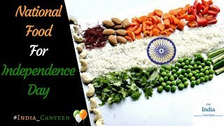 Top 10 National Food for Independence Day | India Canteen