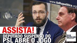 URGENTE:  SUSPENSO DO PSL, DEPUTADO DEFENSOR DE BOLSONARO ABRE O JOGO - FILIPE BARROS