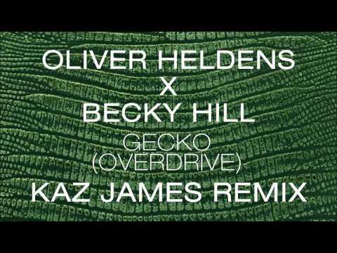 Oliver Heldens X Becky Hill - Gecko (Overdrive) [Kaz James Remix]