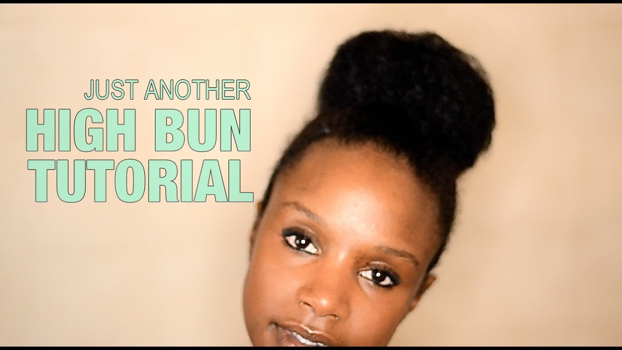 Natural Hair High Bun Tutorial Nik Scott Youtube