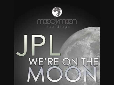 JPL - We're On The Moon (Original Mix) [HQ]