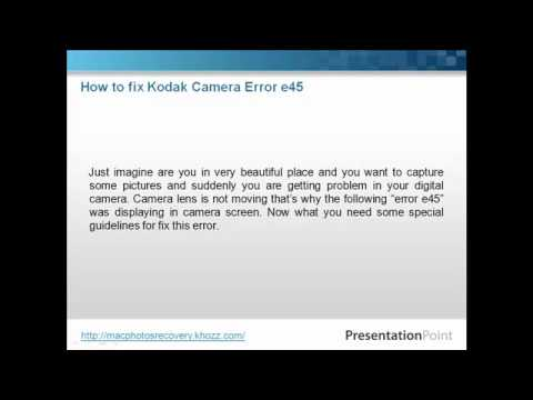 How to fix Kodak camera error e45