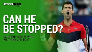 Who Can Stop Novak Djokovic at the US Open?