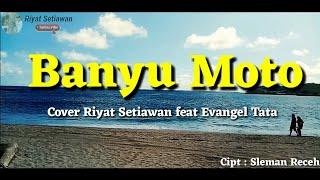 Download BANYU MOTO - SLEMAN RECEH cover Riyat Setiawan feat Evangel Tata