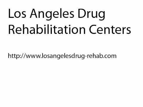 Los Angeles Drug Rehabilitation Centers