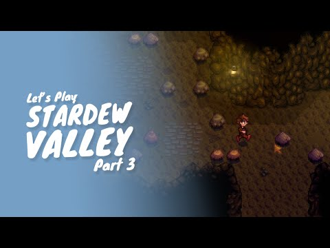 Stardew Valley :: Part 3 :: Mining & Backpack Upgrades