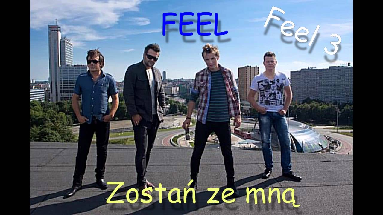 Feel Zostan Ze Mna Youtube