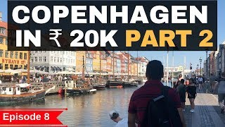 Episode 8 - Rs. 65,000 - Norway, Sweden & Denmark -  Exploring Copenhagen In Rs. 20,000 - Part 2