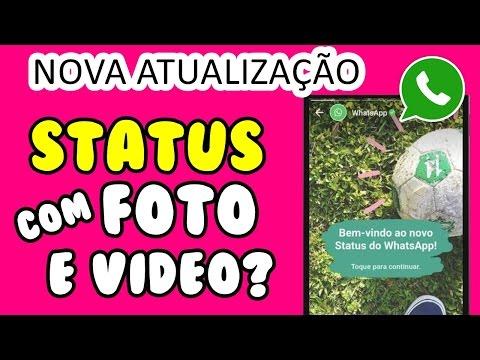 ATUALIZAÇÃO DO WHATSAPP - STATUS COM FOTOS E VÍDEOS