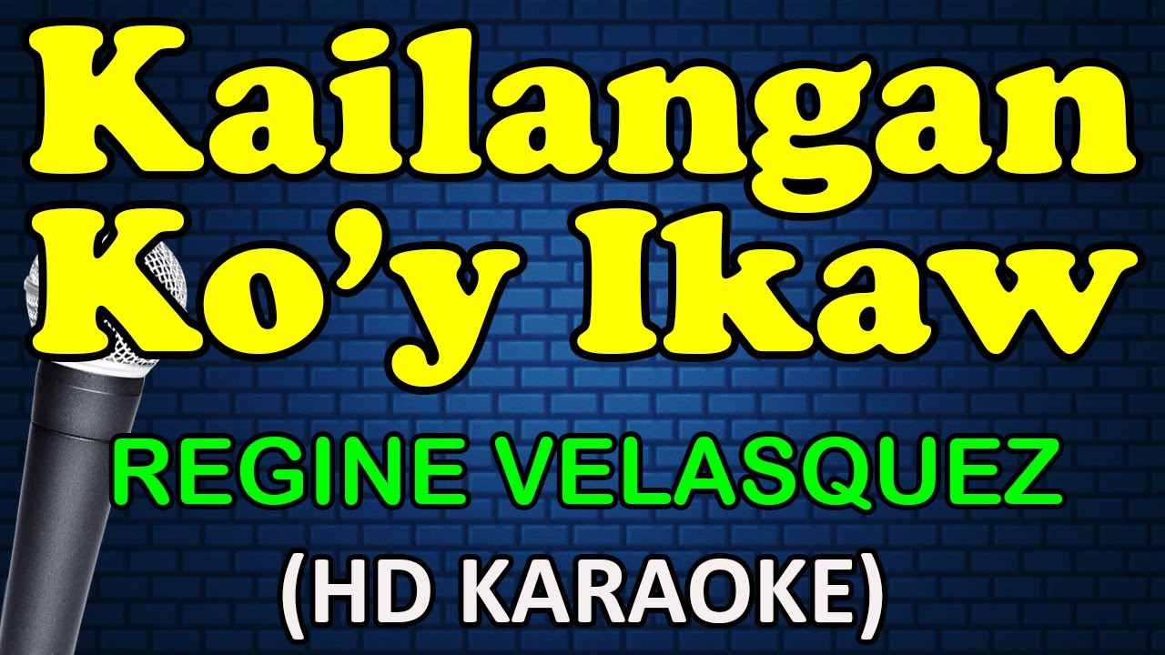 KAILANGAN KO'Y IKAW - Regine Velasquez (HD Karaoke)