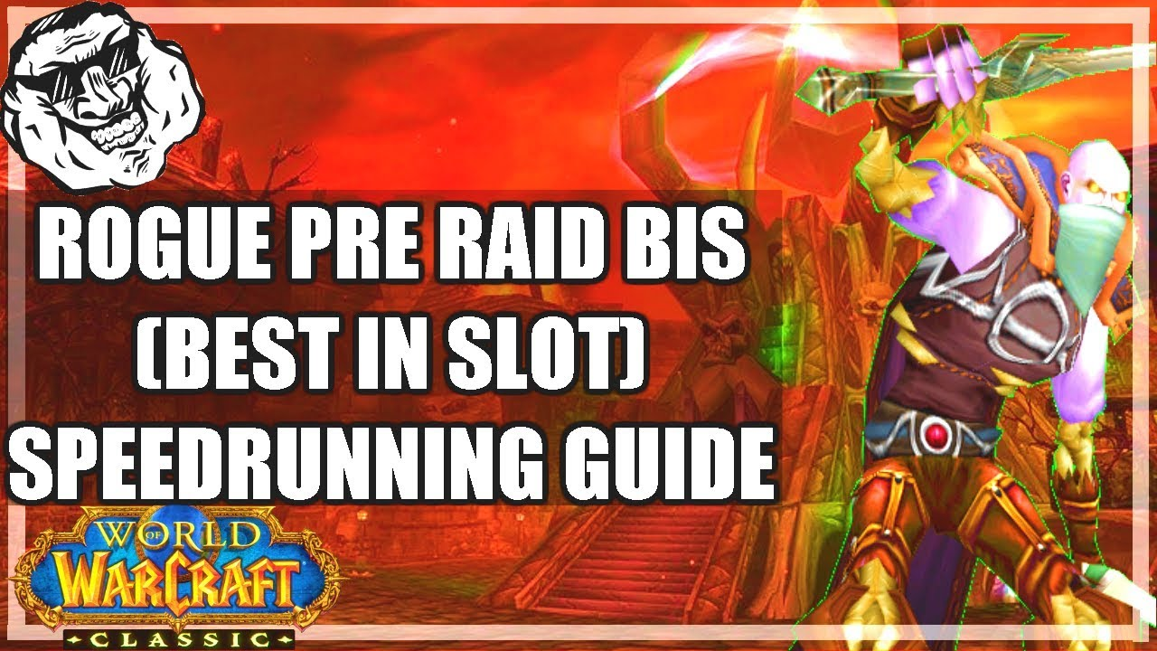 WoW Classic Pre Raid BiS Best In Slot Rogue Guide - Speed Run Your Gear Pre  Dire Maul Release