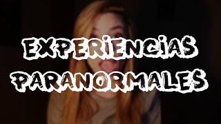 MIS EXPERIENCIAS PARANORMALES | Lyna Vlogs
